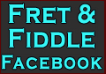 Fret and Fiddle Facebook -  Link