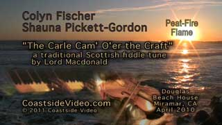 Video Link: Colyn Fischer & Shauna Pickett-Gordon: 'The Carle Cam O'er the Craft