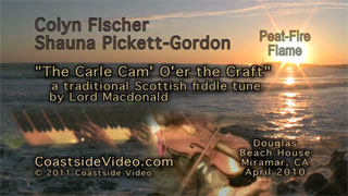 video link - Colyn Fischer & Shauna Pickett-Gordon - The Carle Cam Oer the Craft